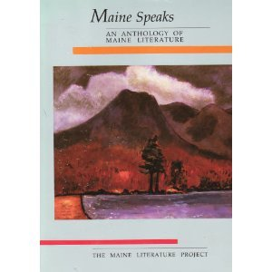 Maine Speaks: An Anthology of Maine Literature 0961859229 Book Cover
