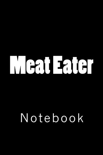 Meat Eater: Notebook by Wild Pages Press