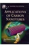 Applications of Carbon Nanotubes, Ajay Kumar Mishra, 162081918X