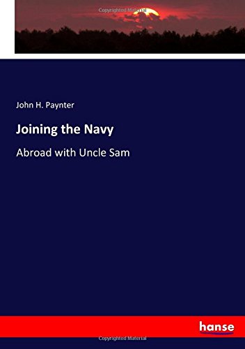 Joining the Navy: Abroad with Uncle - The Navy Joining