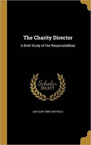 The Charity Director: A Brief Study of His Responsibilities