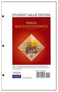 Macroeconomics, Student Value Edition plus MyEconLab with Pearson Etext Student Access Code Card Package (10th Edition)