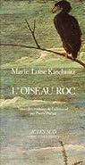 L'Oiseau Roc par Kaschnitz