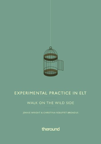 Experimental Practice in ELT: Walk on the wild side