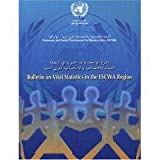 Bulletin on Vital Statistics in the ESCWA Region, United Nations: Economic and Social Commission for Western Asia, 9211282403