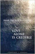Book Love Alone Is Credible (04) by Balthasar, Hans Urs von [Paperback (2005)]