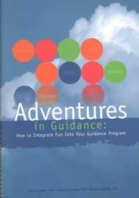 Adventures in Guidance: How to Integrate Fun into Your Guidance Program by Kottman Terry Ashby Jeffrey S. Degraaf Donald G. (2001-01-01) Paperback
