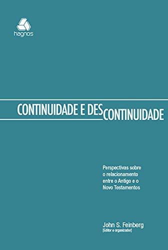 Continuidade descontinuidade: Perspectivas sobre o relacionamento entre o Antigo e o Novo Testamento