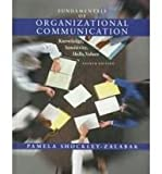 Fundamentals of Organizational Communication : Knowledge, Sensitivity, Skills and Values, Shockley-Zalabak, Pamela, 0801332036