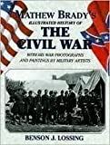 Matthew Brady's Illustrated History of The Civil War
