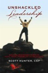 Unshackled Leadership: Building Businesses Based on Faith, Trust, Possibility and Abundance PDF