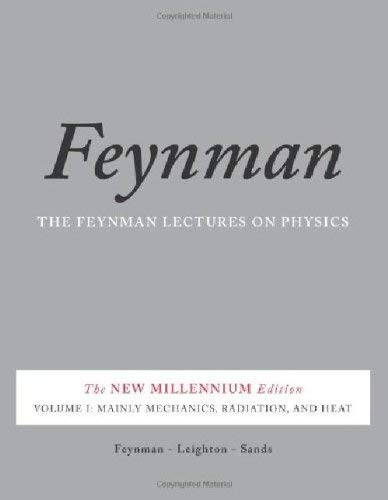 The Feynman Lectures on Physics, Vol. I: The New Millennium Edition: Mainly Mechanics, Radiation, and Heat (Volume 1) (Lectures On Quantum Mechanics For Mathematics Students)