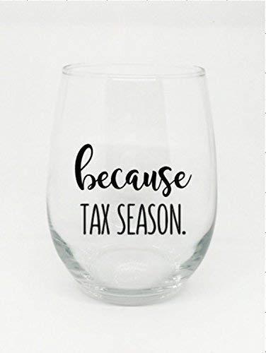 Because Tax Season Stemless Wine Glass Accountant gift IRS CPA Tax Season ()
