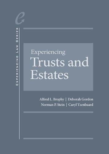 Experiencing Trusts and Estates - CasebookPlus (Experiencing Law Series)