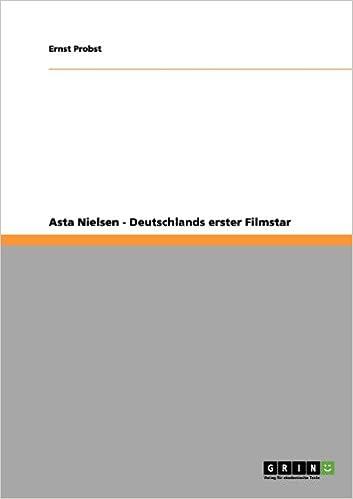 Asta Nielsen - Deutschlands erster Filmstar