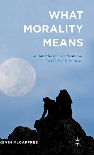 What Morality Means: An Interdisciplinary Synthesis for the Social Sciences