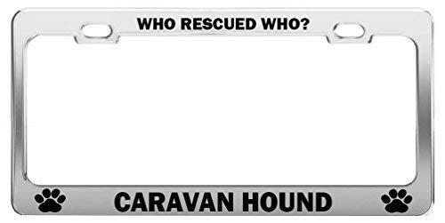 ABLnewitemFrameFF Who Rescued Who? Caravan Hound License Plate Tag Holder  Metal Frame Car Tag Frame Auto License Plate Tag Holder Metal Holder 12in x
