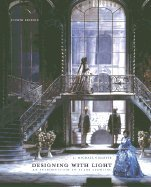 Designing With Light : An Introduction to Stage Lighting 4TH EDITION