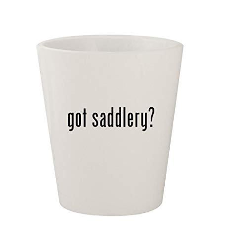 (got saddlery? - Ceramic White 1.5oz Shot Glass)