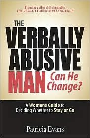 The Verbally Abusive Man, Can He Change?: A Woman's Guide to Deciding Whether to Stay or Go by Patricia Evans ebook