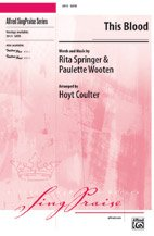 Books : This Blood - Words and music by Rita Springer and Paulette Wooten / arr. Hoyt Coulter - Choral Octavo - SATB
