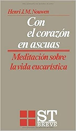 Book's Cover of Con el corazón en ascuas: Meditaciones sobre la vida eucarística: 30 (ST Breve) (Español) Tapa blanda – 9 febrero 2012
