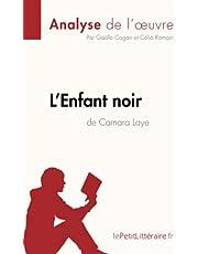 L'Enfant noir de Camara Laye (Analyse de l'oeuvre): Comprendre la littérature avec lePetitLittéraire.fr