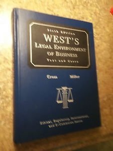 Instructor's Edition: West's Legal Environment of Business ~ Text and Cases {Ethical, Regulatory, In