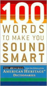 Read Online 100 Words To Make You Sound Smart 1st (first) edition Text Only PDF