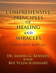 Comprehensive Principles of Healing and Miracles (A Teaching Manual)