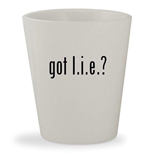 got l.i.e.? - White Ceramic 1.5oz Shot - Glasses 2 No Chainz