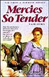 img - for Mercies So Tender (California Pioneer Series #6) book / textbook / text book