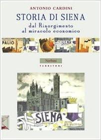 Book Storia di Siena dal Risorgimento al Miracolo Economico.