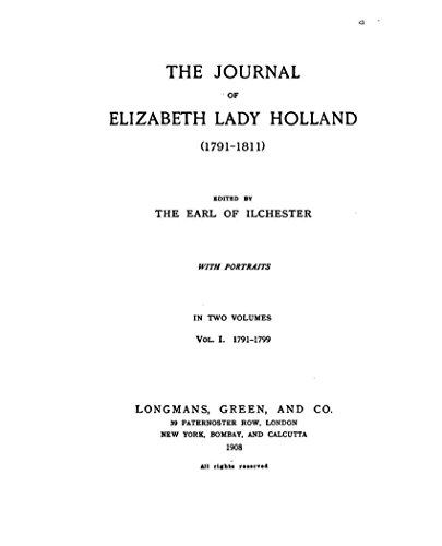 The Journal of Elizabeth Lady Holland (1791-1811)
