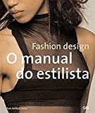 Fashion design.: O manual do estilista