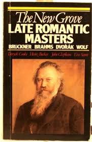 The New Grove Late Romantic Masters: Bruckner, Brahms, Dvorak, Wolf (New Grove Composer - Cooke Deryck