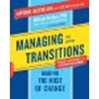 Managing Transitions: Making the Most of Change by Bridges, William [Da Capo Lifelong Books, 2009] (Paperback) 3rd Edition [Paperback] ()