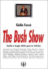 The Bush show. Verità e bugie della guerra infinita