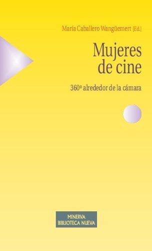Mujeres de cine. 360º alrededor de la cámara (Spanish Edition) (Camara De Video Nueva)