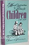 Moral Instruction and Fiction for Children, 1749-1820, Pickering, Samuel F., Jr., 0820314633
