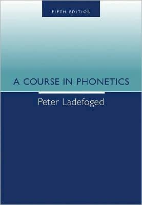 P. Ladefoged's 5th(fifth) edition (A Course in Phonetics (with CD-ROM) [Paperback])(2005) pdf epub