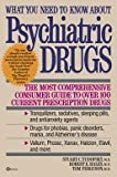 What You Need to Know about Psychiatric Drugs, Yudofsky, Stuart C., 0880485191