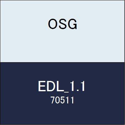 OSG エンドミル EDL_1.1 商品番号 70511