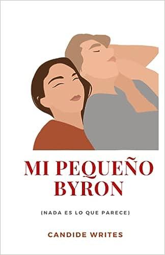 MI PEQUEÑO BYRON de Candide Writes