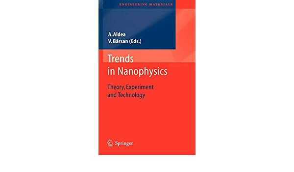 Trends in Nanophysics: Theory, Experiment and Technology (Engineering Materials)