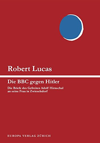 Die BBC gegen Hitler: Die Briefe des Gefreiten Adolf Hirnschal an seine Frau in Zwieselsdorf