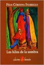 Los hilos de la sombra: Félix Córdova Iturregui