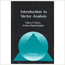 Introduction To Vector Analysis 5ED Harry F Davis