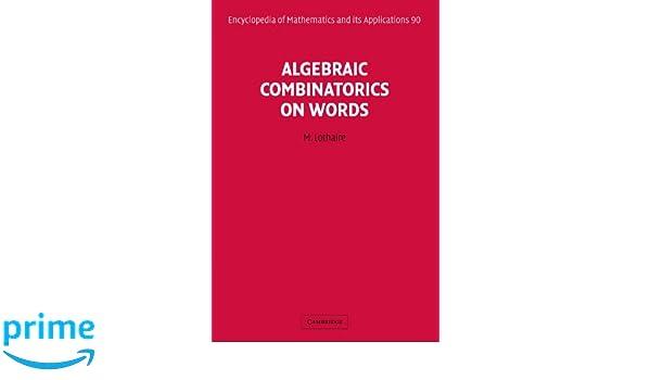 Algebraic combinatorics on words encyclopedia of mathematics and algebraic combinatorics on words encyclopedia of mathematics and its applications m lothaire 9780521180719 amazon books fandeluxe Images