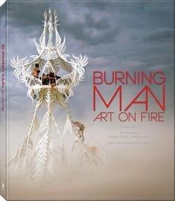 Jennifer Raiser: Burning Man : Art on Fire (Hardcover); 2014 Edition